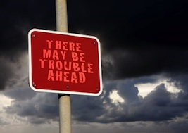 warning signs, caution, uncertainty, unknown, problems, risks, fears, trouble on the horizon, future problems